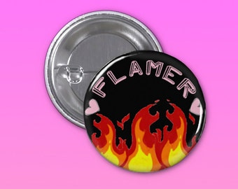 Flamer Pinback Button Original 1 1/4 Inch
