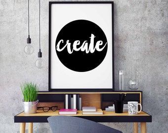 Create print, Inspirational print, Office decor, Creativity print, Motivational print, Motivational poster, Dorm decor, Back and White art