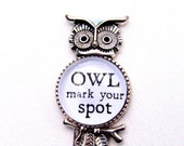 Owl Bookmark - Owl Mark Your Spot - Love to Read - Gift for Student - Teacher Gift - Librarian Gift - Hostess Gift - Appreciation Gift