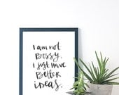 A3 Typographic Print 'I'm Not Bossy'