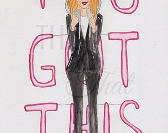 You Got This, Fashion Illustration, Fashion art print