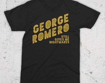 Romero Still Gives Me Nightmares T-Shirt