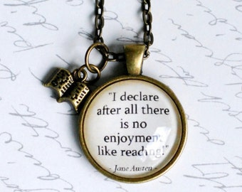 """Jane Austen quote pendant, """"I declare after all there is no enjoyment like reading!"""" Pride and Prejudice necklace jewelry"""
