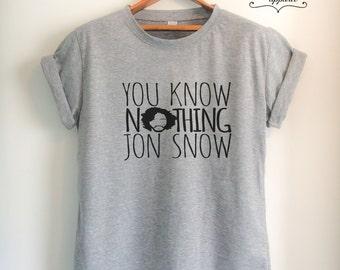 You Know Nothing JON SNOW Shirt Jon Snow T Shirt Jon Snow Merch Quote Tumblr for Women Girls Men Unisex Top Tee Black/White/Grey/Red