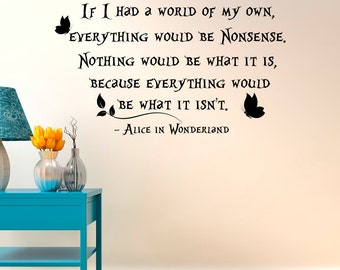 Mad Hatter If I Had A World Of My Own Everything Would Be Nonsense- Alice In Wonderland Wall Decals Quotes- Alice In Wonderland Wall Art 083