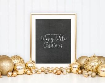 Have Yourself a Merry Little Christmas, Christmas Printable Art Print, Christmas Decoration, Calligraphy Sign, 8x10, Chalkboard Sign Art