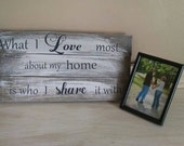 What I Love Most About My Home Is Who I Share It With, Reclaimed Wood Wall Art, Family Sign, Wooden Sign, Whitewashed, Rustic, Cottage Chic