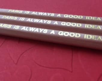 Set of 3 natural pencils with 'Paris is always a good idea' foilded on them