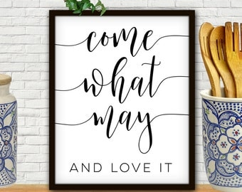 Come What May And Love It, Come What May, LDS Art, LDS Printables, LDS Prints, Lds Decor, Lds Wall Art, Lds Wedding Gift, Lds Scripture, Lds