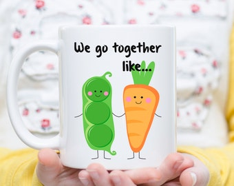 We Go Together Like Peas and Carrots, Couples Gift  Couple Mug, Love Mugs, Boyfriend Gifts, Girlfriend Gift, Anniversary Mug, Anniversary