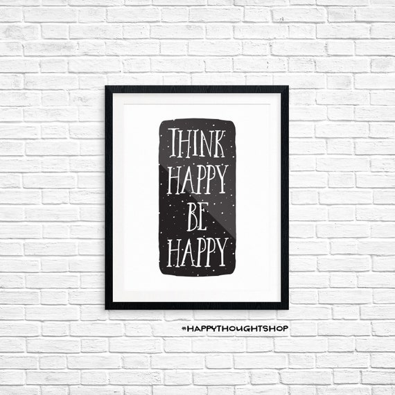 Printable Art, Motivational Quote, Think Happy Be Happy, Inspirational Print, Typography Art, Digital Download Print, Quote Printables
