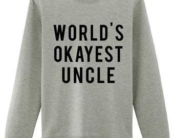 Uncle Sweater, Worlds Okayest Uncle Sweatshirts, Gift Mens Womens Sweater - 4