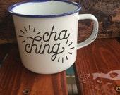 Cha Ching Mug - Enamel Etsy Seller Mug - Cha Ching! Camping Mug