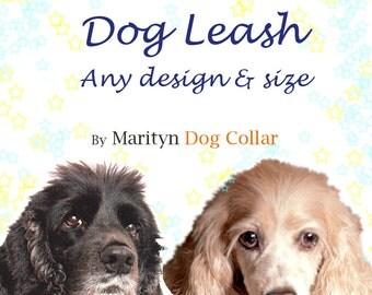 Dog leash of your choice from Marityn Dog Collar for small dog to large dog. Cute girl dog leash Cool stylish boy dog leash Dog lead