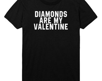 Diamonds Are My Valentine Tshirt Mens Womens T shirt Top STP88