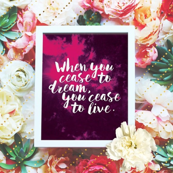 """When you cease to dream - 8x10"""" Printable Wall Art - Inspirational Print, DIY Printable Art Print -  Typography Print - Instant Download"""
