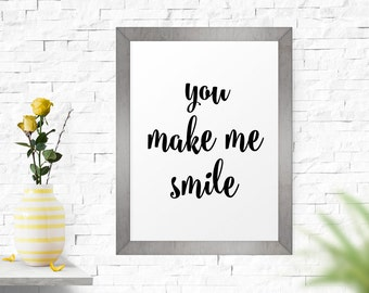 Printable Art, Wall Decor, You Make Me Smile, Inspirational Print, Digital Art, Typography Print, Typographic Art, Wall Hanging