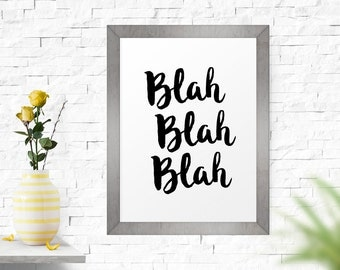 Typography Art, Blah Blah Blah, Black And White Dorm Poster, Home Decor, Typography Poster, Typography Print, Wall Decor, Printable Art
