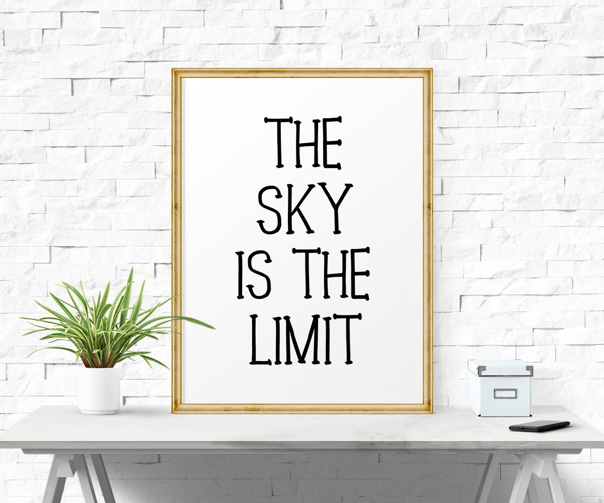 motivational print the sky is the limit printable quote. Black Bedroom Furniture Sets. Home Design Ideas