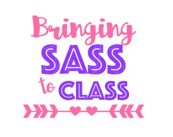 Bringing Sass to Class Back to School First Day of School First Grade Kindergarten Back to School Iron On Vinyl Decal 420