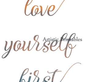Printable wall art 'Love Yourself First' inspiring typography digital art print for instant download