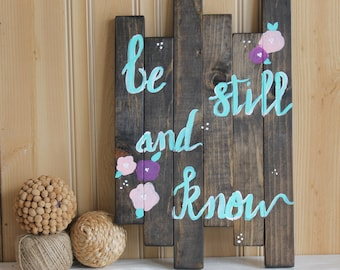Wood Sign. Be Still And Know. Wall Decor. Hand Painted.