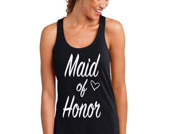 Maid of Honor Tank Top, Bridal Shower, Wedding, Bridesmaid Racerback Tank Top. Maid of Honor Shirt. Bachelorette Party Tanks