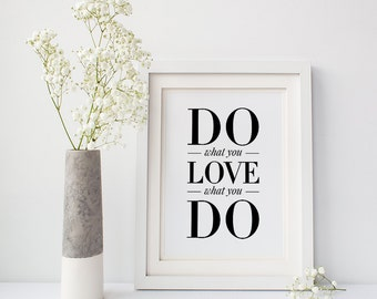 Quotes, Word prints 'Do What You Love What You Do' Inspiring sayings, Fast shipping to USA