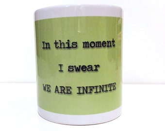 The Perks of Being a Wallflower Inspired Quote Mug