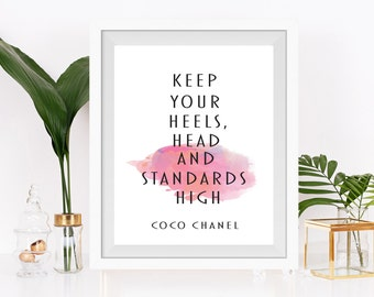 Keep your head heels and standards high #1 art print, coco chanel quote,fashion quote print, art inspirational quote, watercolor, Home Decor