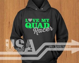 I love my Quad Racer Hoodie