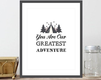 You Are Our Greatest Adventure Print, Inspirational Print, Digital Print, Instant Download, Nursery Print, Baby Shower, Trees/Stars - (D075)