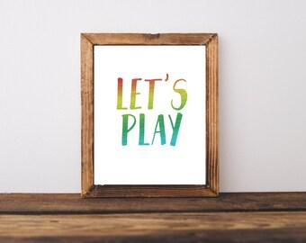 Motivational Print - Classroom Print -Let's Play Print - Toy Room Decor - Creative Print - Rainbow Print - Playroom Decor - Digital