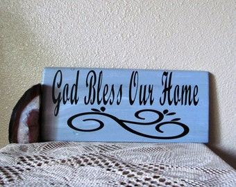 God Bless Our Home Inspirational declaration, Christian Decor, Custom Wood Sign,  Inspirational decor, Makes a great gift for any occassion!