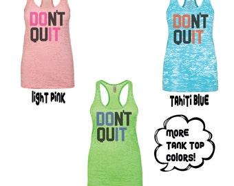 Workout Tank, Don't Quit Do It Ladies Tank, Burnout Ladies Tank, Don't Quit DO IT tank top,