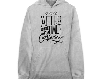 After All This Time Harry Potter Hoodie - FAST DISPATCH! Harry Potter After All This Time Always Severus Snape Alan Rickman