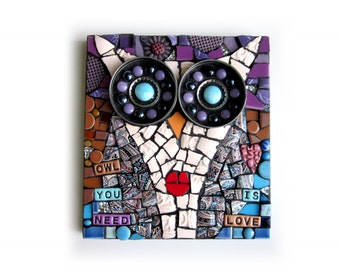 Owl You Need Is Love. (Handmade Unique Original Mixed Media Mosaic Assemblage by Shawn DuBois)