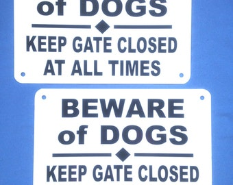 """2 signs Beware of Dogs  keep gate closed at all times no rust heavy weight metal sign 14"""" x 10"""" free shipping 24 hrs"""