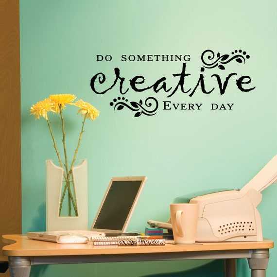 Wall Quote Decal Do Something Creative Everyday Inspirational