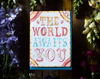 The World Awaits You - Greeting Card