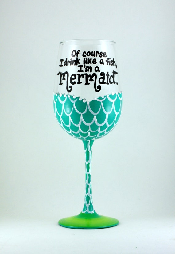 Mermaid wne glass of course i drink like a fish m