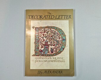 THE DECORATED LETTER by J G Alexander. 1978 first edition. 40 gorgeous color plates! Celtic Art book