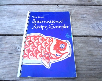The Co Op International Recipe Sampler 1970 Plastic Spiral Spine Compiled By The Consumers Coopertative Of Berkeley Inc Vintage 1st Edition