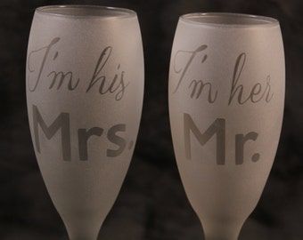I'm her Mr and I'm his Mrs Wedding Anniversary Frosted Etched Champagne Toasting Glasses Set Of 2
