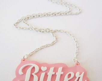 Bitter Acrylic Necklace White Text on Pink Creepy Cute Pastel Goth Fairy Kei