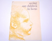 "Vintage BABY BOOK - 1961 ""Seeing Our CHILDREN in Focus"" Softcover Book / Pamphlet"