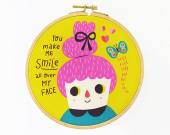 You Make Me Smile All Over My Face Hoop Art - Canvas Print in Embroidery Hoop - Fabric Gallery Wall Art - Motivational Nursery Wall Art