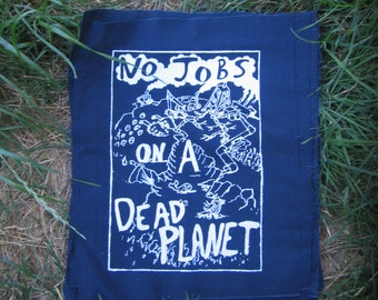 LARGE Patch - No Jobs on a Dead Planet - Black on Navy Blue - earth environment nature punk patches pollution eco back bag forest trees