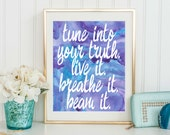 Tune into Your Truth. Live it. Breathe it. Beam it. Fine Art Print - Custom Color Quote Painting -  Inspirational Boho Positive Affirmation
