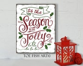Tis the Season to be Jolly -Hand Illustrated  Christmas Art - Holiday Decor Wooden Christmas Sign